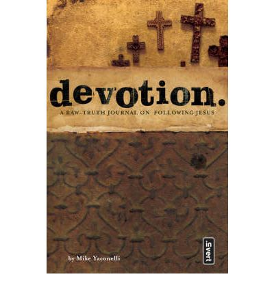 Devotion : A Raw-truth Journal on Following Jesus