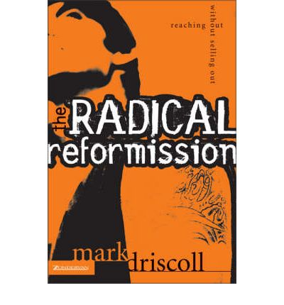 The Radical Reformission : Reaching Out Without Selling Out