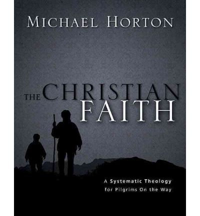 The Christian Faith : A Systematic Theology for Pilgrims on the Way
