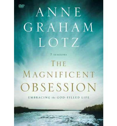 The Magnificent Obsession : Embracing the God-filled Life