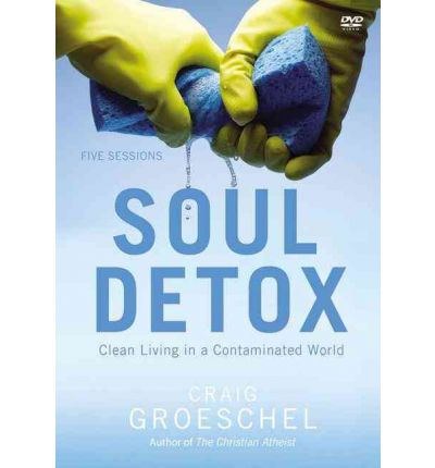 Soul Detox : Clean Living in a Contaminated World: Five Sessions