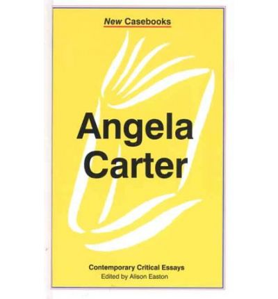 critical essays on angela carter Critical essays on angela carter by , 1998, gk hall, prentice hall international edition, in english.