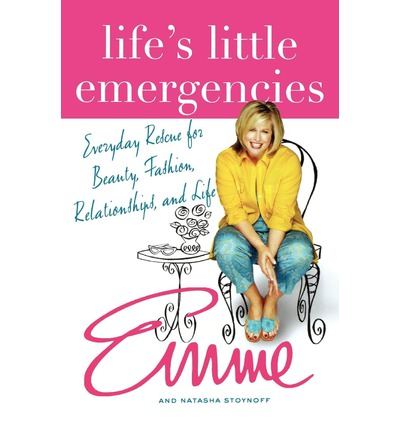Life's Little Emergencies : Everyday Rescue for Beauty, Fashion, Relationships, and Life