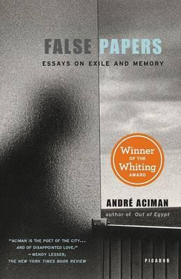 andre aciman false papers essays on exile and memory André aciman received his ph d  of memory and exile andré aciman is the former  collections of essays, false papers: essays on exile and.