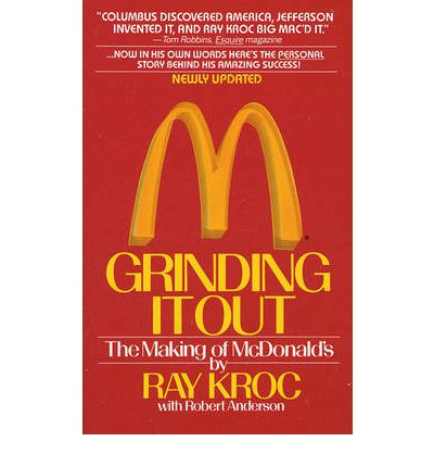 Grinding it out : The Making of McDonalds