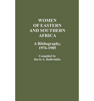 Women of Eastern and Southern Africa : A Bibliography, 1976-1985