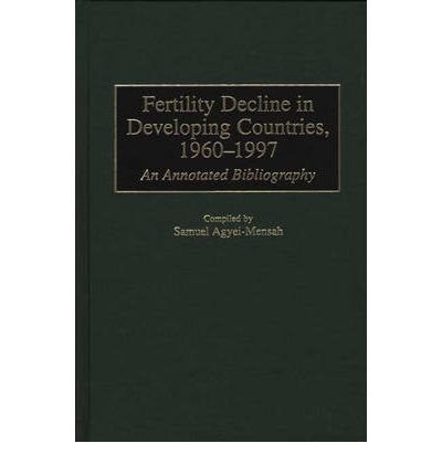 Fertility Decline in Developing Countries, 1960-1997 : An Annotated Bibliography