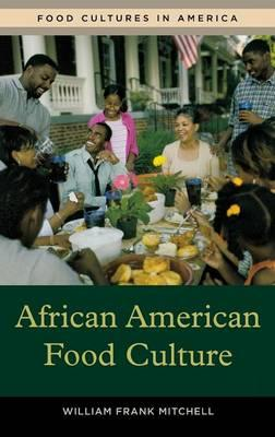 African american food culture william frank mitchell for African american cuisine