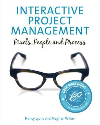 Interactive Project Management : Pixels, People, and Process
