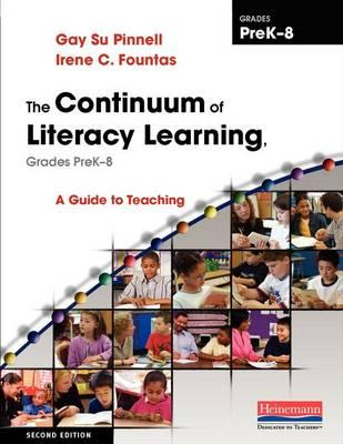 The Continuum of Literacy Learning, Grades PreK-8
