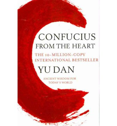 Confucius from the Heart : Ancient Wisdom for Today's World