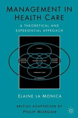 Management in Health Care : A Theoretical and Experimental Approach