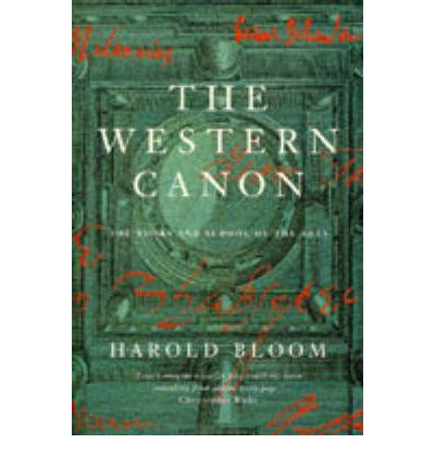 "harold bloom on the literary canon The western canon, by harold bloom a the theocratic age ""since the literary canon is at issue here, i include only those religious, philosophical."