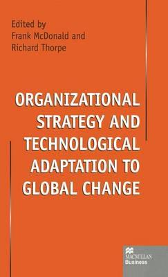 Organizational Strategy and Technological Adaptation to Global Change