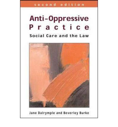 anti oppressive practice Practice critical components of an anti-oppressive framework paul moore  abstract: there are many aspects to who we are as people this determines how .