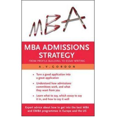 mba essay strategy Ten tips for perfectly pitched essays this is where the mba admission essay comes in business strategy for a changing landscape.