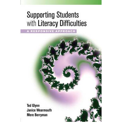 Supporting Students with Literacy Difficulties : A Responsive Approach