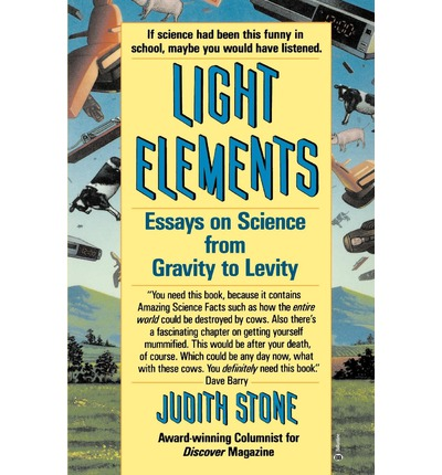 light elements essay in science from gravity to levity Synonyms for levity at thesauruscom with free online thesaurus, antonyms,   from latin levitatem (nominative levitas) lightness, frivolity, from levis light in.