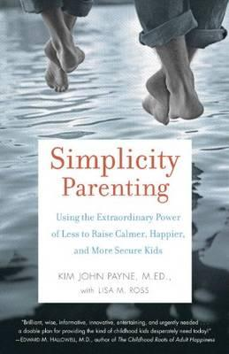 Simplicity parenting kim john payne 9780345507983 for Less is more boek