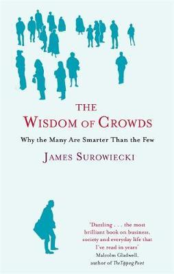 the wisdom of crowds The wisdom of crowds juliette roussin are we better able to make decisions and to produce knowledge as a group do the many have virtues that elude the individual in this volume, the authors attempt to provide a collective answer to this question, thus laying the foundations for a theory of.