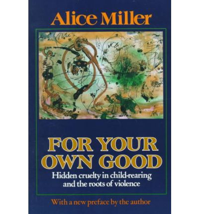 alice miller for your own good pdf