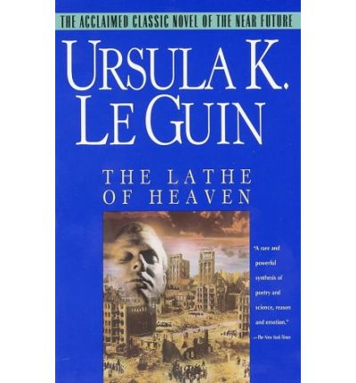 A summary of the the lathe of heaven by ursula k le guin