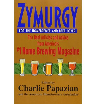 Zymurgy for the Homebrewer and Beer Lover