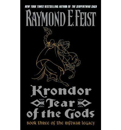 Krondor: Tear of the Gods (The Riftwar Legacy, Book 3) (Riftwar Saga), Feist, Ra