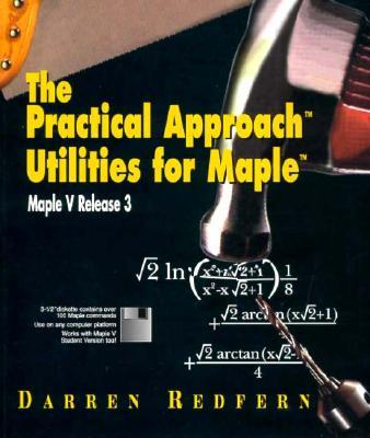 Textbooks download online The Practical Approach Utilities for Maple : Maple V, Release 3 PDF 9780387142210 by D. Redfern, D. Doherty