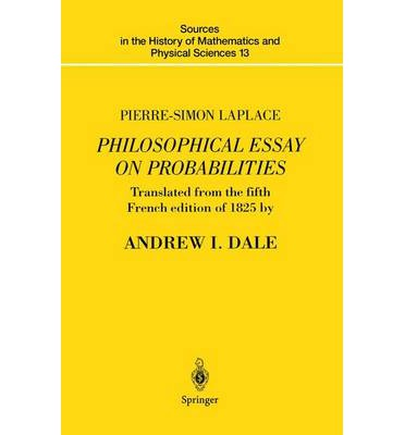 philosophical essay on probabilities laplace A translated work and/or a republished work laplace, p s (1951) a philosophical essay on probabilities (f w truscott & f l emory, trans.