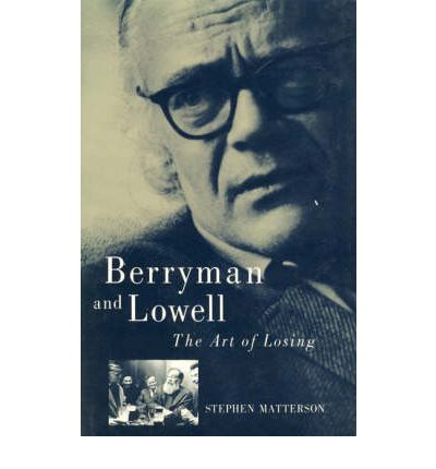 the similarities in writing of robert lowell and john berryman Comparing poetry of elizabeth bishop and robert lowell comparing poetry of elizabeth bishop and robert lowell elizabeth bishop and robert lowell, both modern poets, have many similarities, not only in their writing, but emotionally as well.