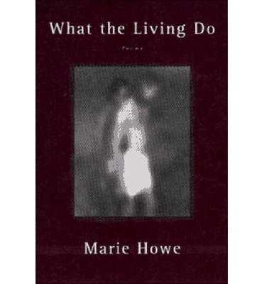 the narration and themes in what the living do a collection of poems by marie howe Conviction and humility in marking time, memories and morality: howe's next collection, what the living do and-humility-in-marking-time-memories-and.