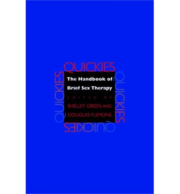 Quickies : The Handbook of Brief Sex Therapy