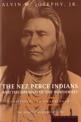 The Nez Perce Indians and the Opening of the North West