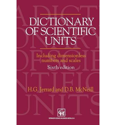 A Dictionary of Scientific Units : H.G. Jerrard ...