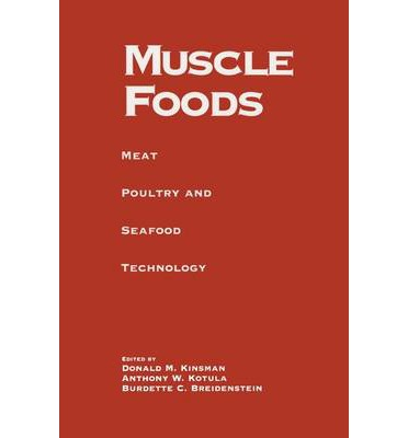 Muscle Foods : Meat, Poultry and Seafood Technology