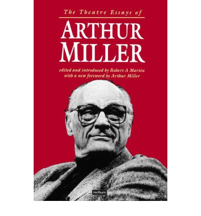a drama by arthur miller essay Arthur miller: a bibliographic essay 273 susan haedicke  york drama critics' circle award miller publishes the first of his many theatrical and political essays.