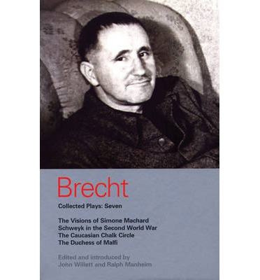 """Brecht Collected Plays: """"Visions of Simone Machard"""", """"Schweyk in the Second World War"""", """"Caucasian Chalk Circle"""", """"Duchess of Malfi"""" v.7"""