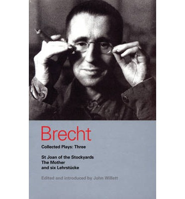 Brecht Collected Plays: St Joan, Mother, Lindbergh's Flight, Baden-Baden, He Said Yes, Decision, Exception and Rule, Horatians and Curi v.3