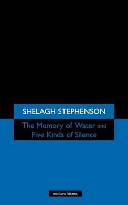 The Memory of Water/ Five Kinds of Silence