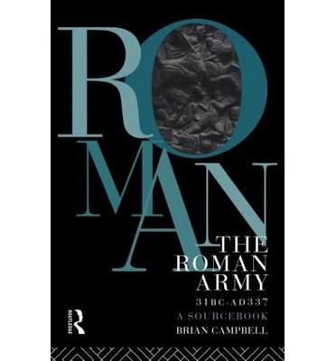 The Roman Army, 31 BC-AD 337