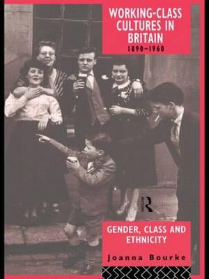 Working Class Cultures in Britain 1890-1960