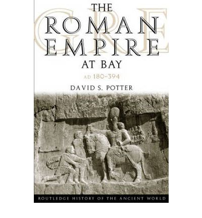 The Roman Empire at Bay, AD 180-395