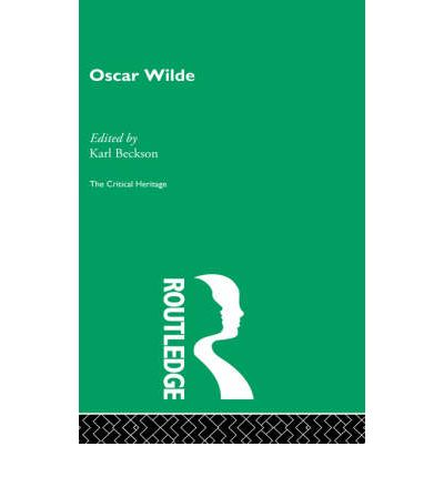 Oscar Wilde : The Critical Heritage