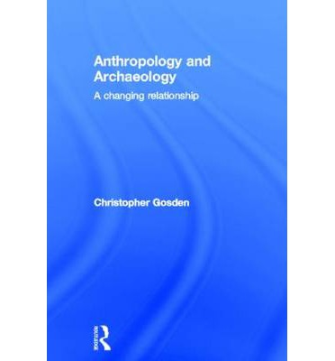 the significance of anthropologists and archeaologists Within american anthropology, archaeologists have largely focused  of critical  heritage studies emphasized the importance of highlighting.