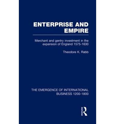 Amazon ec2 Buchdownload The Emergence of International Business, 1200-1800: Enterprise and Empire: Merchant and Gentry Investment in the Expansion of England 1575-1630 v. 3 9780415190756 (Deutsche Literatur) PDF by Theodore K. Rabb