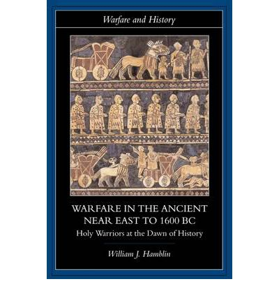 Warfare in the Ancient Near East to 1600 BC