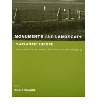 Monuments and Landscape in Atlantic Europe