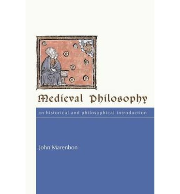 Medieval Philosophy : An Historical and Philosophical Introduction