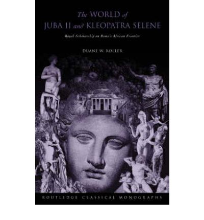 The World of Juba II and Kleopatra Selene